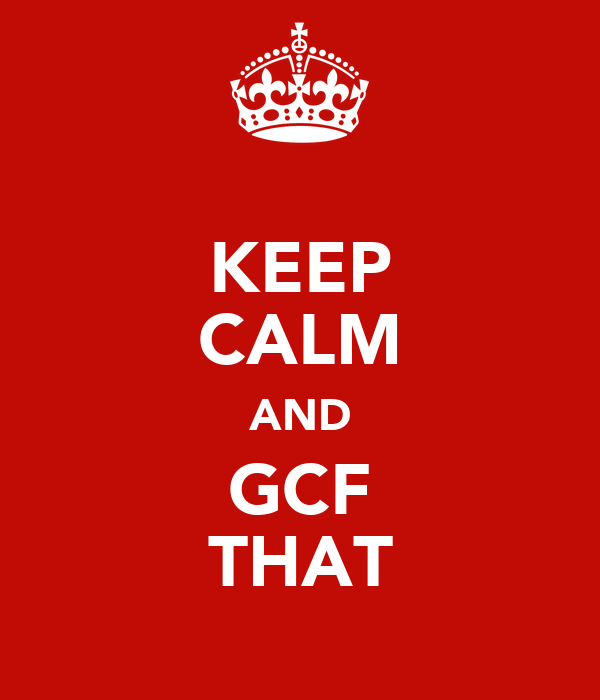KEEP CALM AND GCF THAT