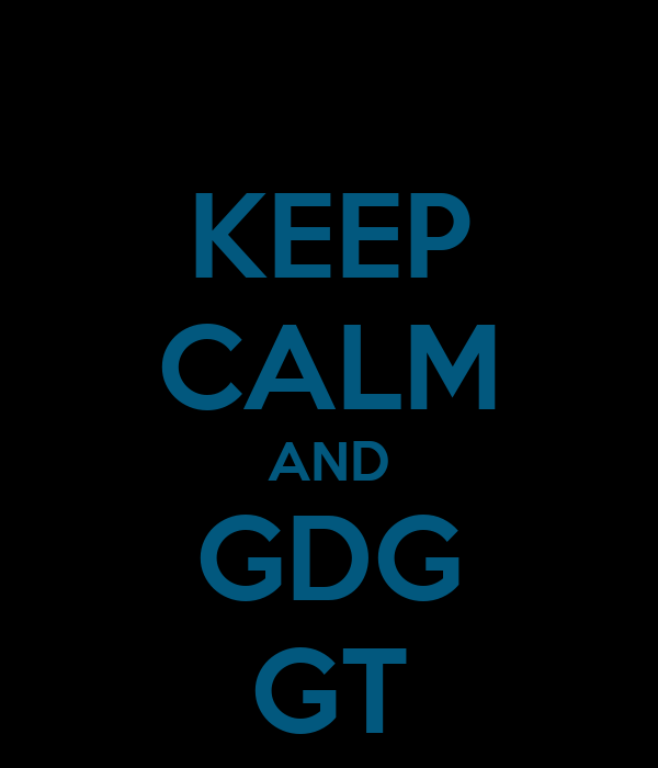 KEEP CALM AND GDG GT