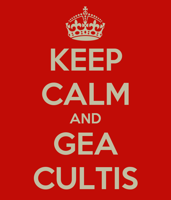 KEEP CALM AND GEA CULTIS