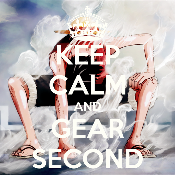 KEEP CALM AND GEAR SECOND