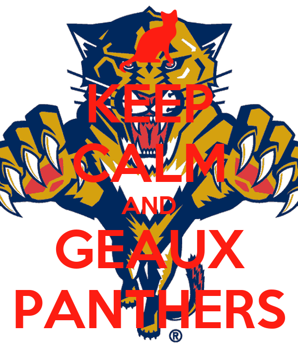 KEEP CALM AND GEAUX PANTHERS