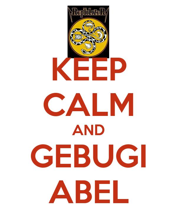 KEEP CALM AND GEBUGI ABEL