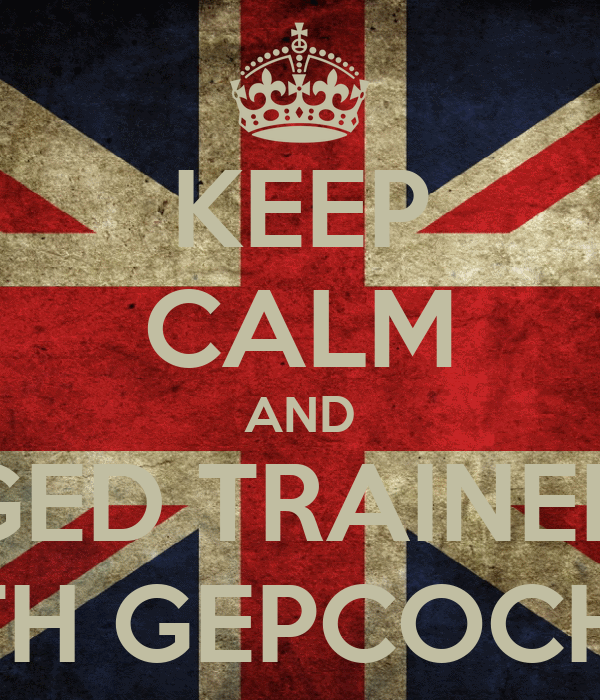 KEEP CALM AND GED TRAINED WITH GEPCOCHILE