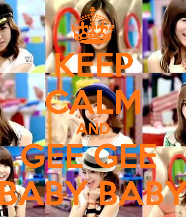 KEEP CALM AND GEE GEE  BABY BABY