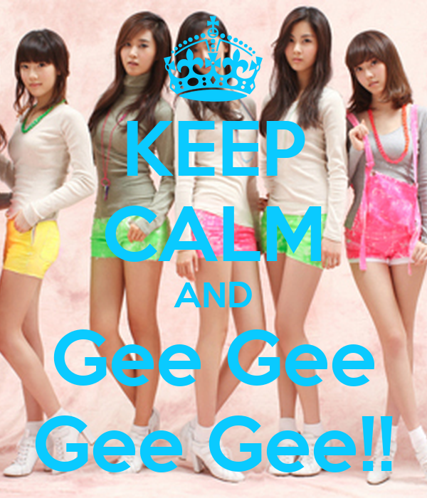 KEEP CALM AND Gee Gee Gee Gee!!