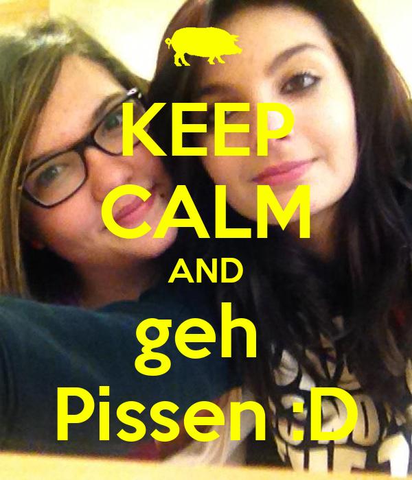 KEEP CALM AND geh  Pissen :D