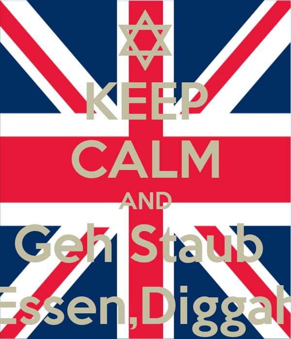 KEEP CALM AND Geh Staub  Essen,Diggah