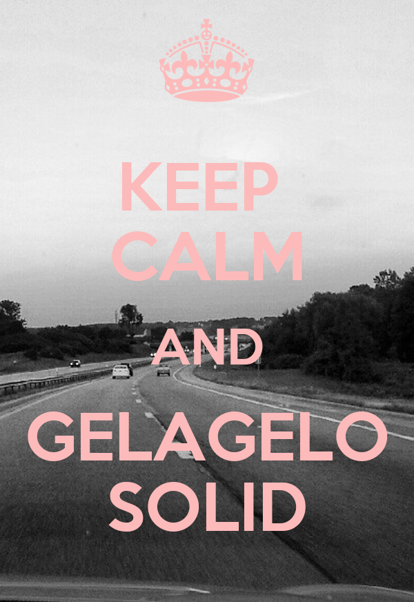 KEEP  CALM AND GELAGELO SOLID