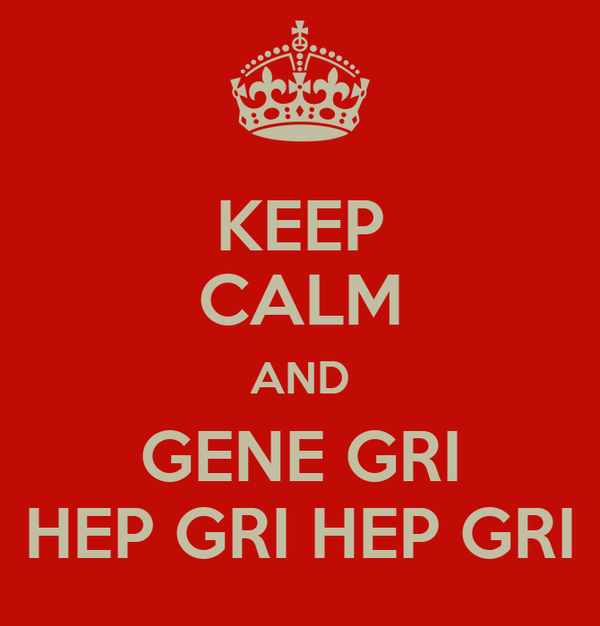 KEEP CALM AND GENE GRI HEP GRI HEP GRI