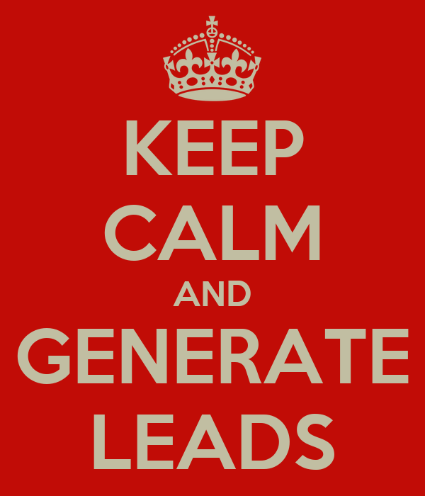 KEEP CALM AND GENERATE LEADS