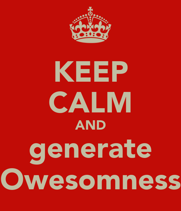 KEEP CALM AND generate Owesomness