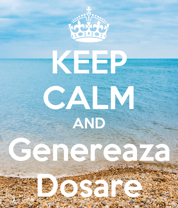 KEEP CALM AND Genereaza Dosare