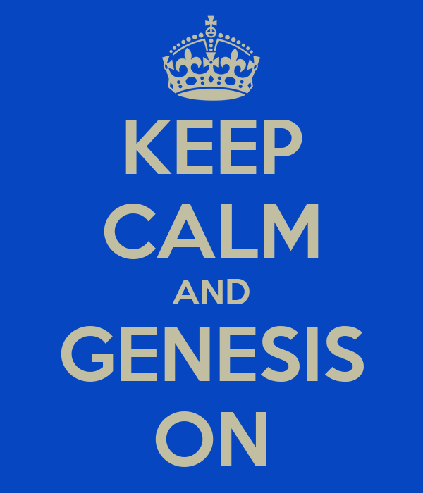 KEEP CALM AND GENESIS ON