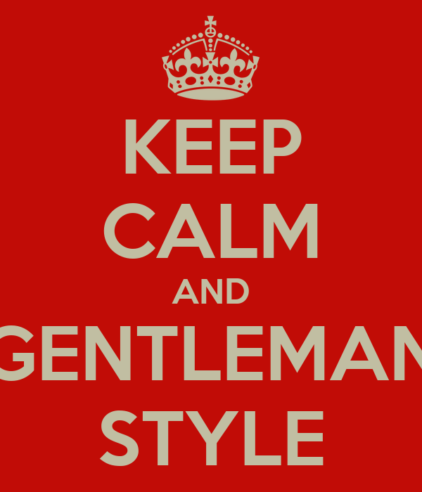 KEEP CALM AND GENTLEMAN STYLE