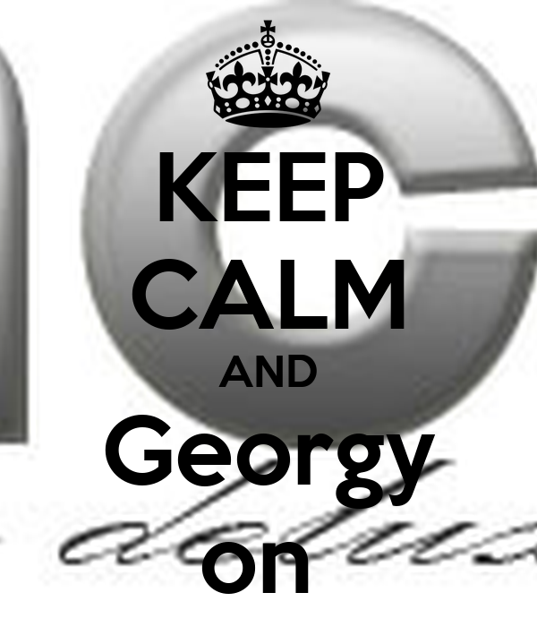 KEEP CALM AND Georgy on