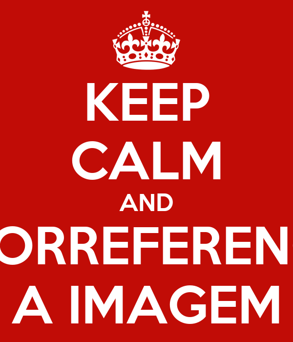 KEEP CALM AND GEORREFERENCIE A IMAGEM