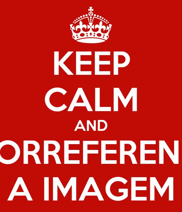 KEEP CALM AND GEORREFERENCIE A IMAGEM