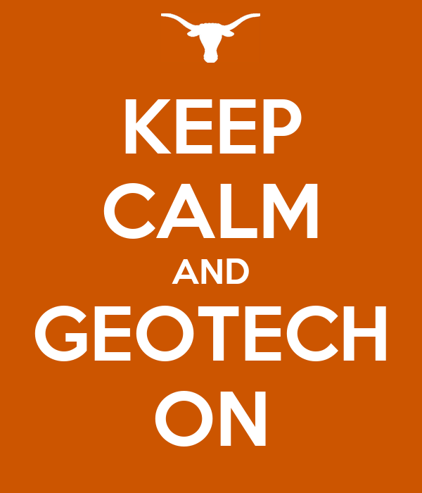 KEEP CALM AND GEOTECH ON