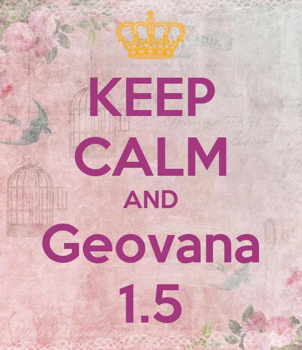 KEEP CALM AND Geovana 1.5
