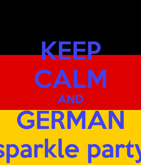 KEEP CALM AND GERMAN sparkle party
