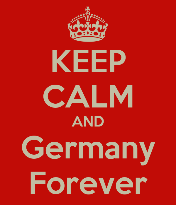 KEEP CALM AND Germany Forever
