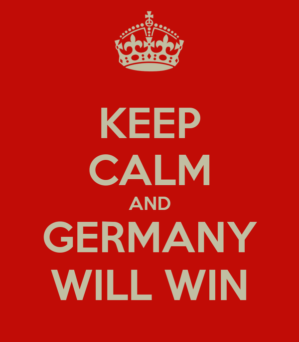 KEEP CALM AND GERMANY WILL WIN