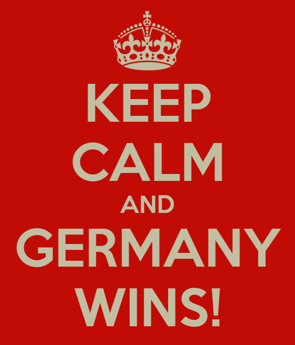 KEEP CALM AND GERMANY WINS!