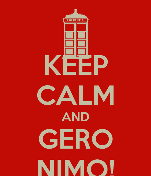 KEEP CALM AND GERO NIMO!