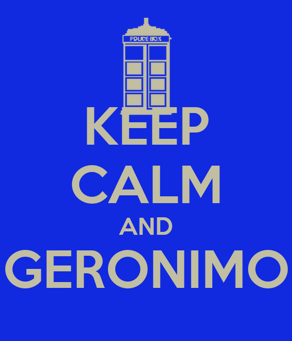 KEEP CALM AND GERONIMO