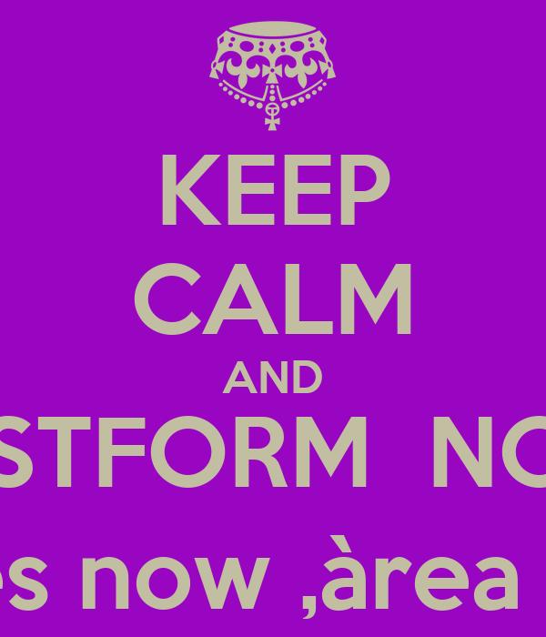 KEEP CALM AND GESTFORM  NOW, telefon now,gestion courses now ,àrea now,jornada now,All now....