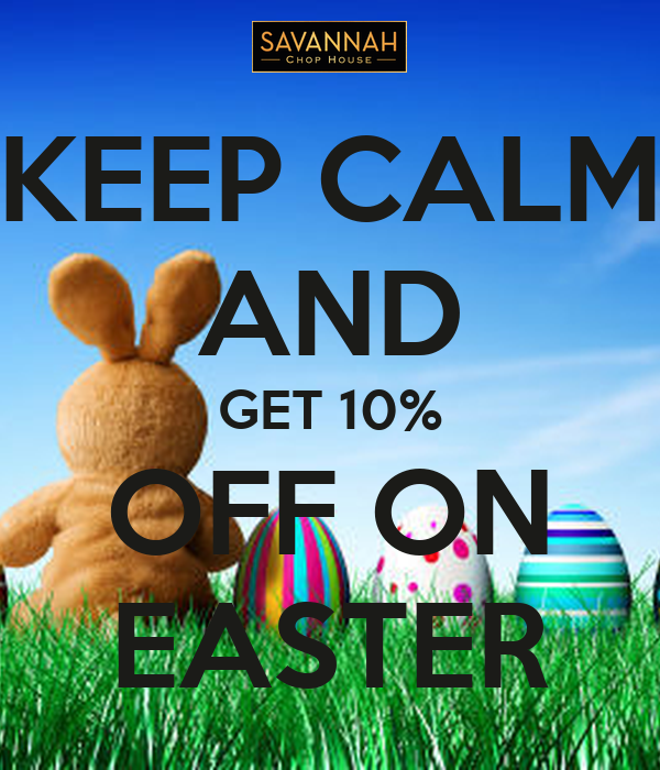 KEEP CALM AND GET 10% OFF ON EASTER