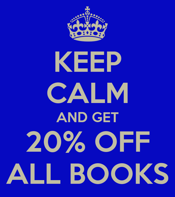 KEEP CALM AND GET 20% OFF ALL BOOKS