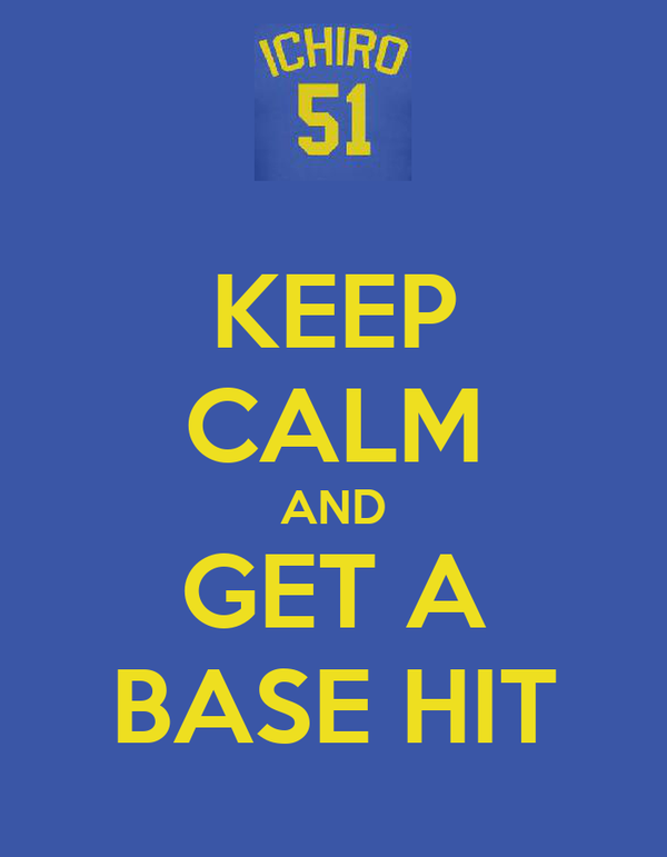 KEEP CALM AND GET A BASE HIT