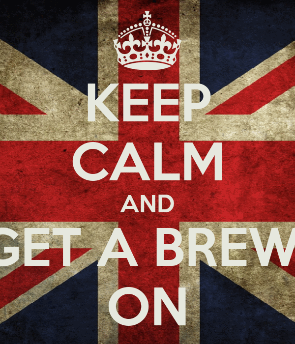 KEEP CALM AND GET A BREW  ON