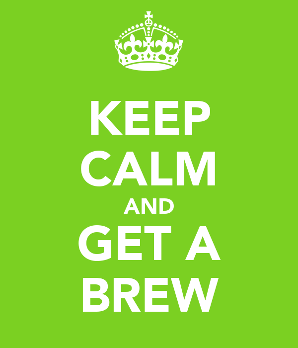 KEEP CALM AND GET A BREW
