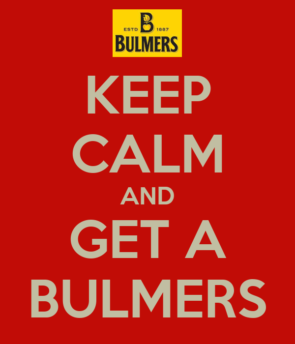 KEEP CALM AND GET A BULMERS