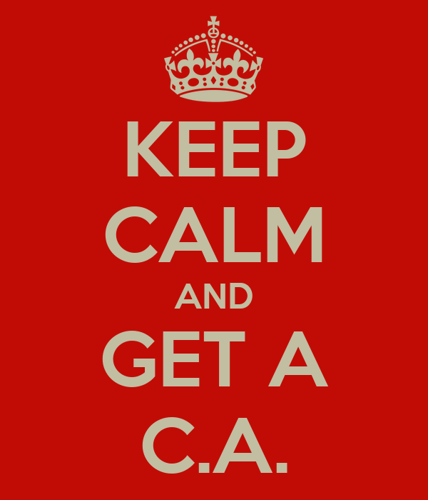 KEEP CALM AND GET A C.A.