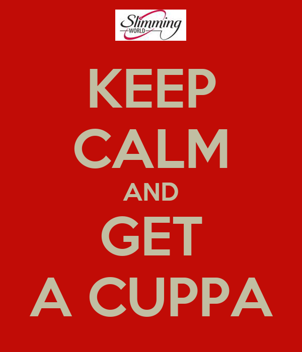 KEEP CALM AND GET A CUPPA
