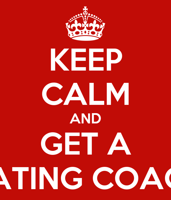 KEEP CALM AND GET A DATING COACH