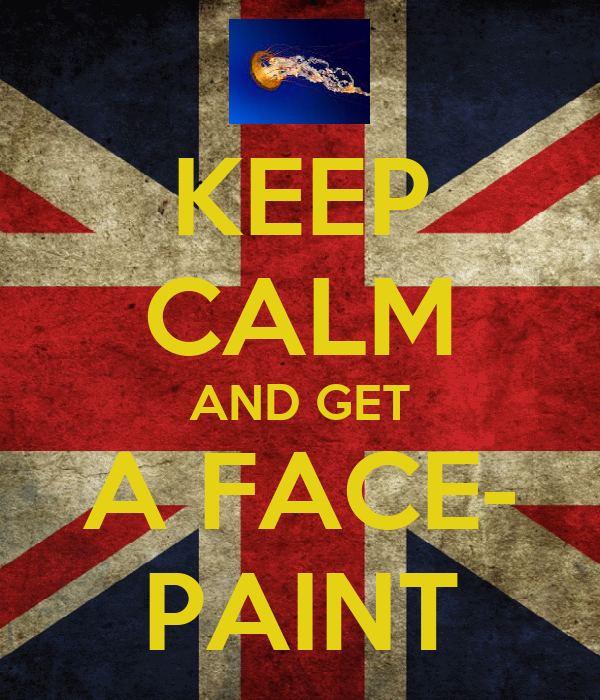 KEEP CALM AND GET A FACE- PAINT