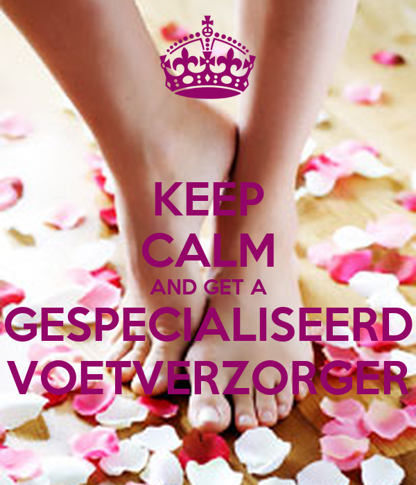 KEEP CALM AND GET A GESPECIALISEERD VOETVERZORGER