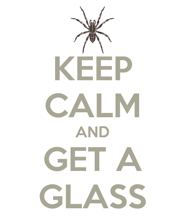 KEEP CALM AND GET A GLASS
