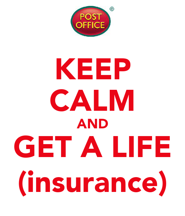 KEEP CALM AND GET A LIFE (insurance)