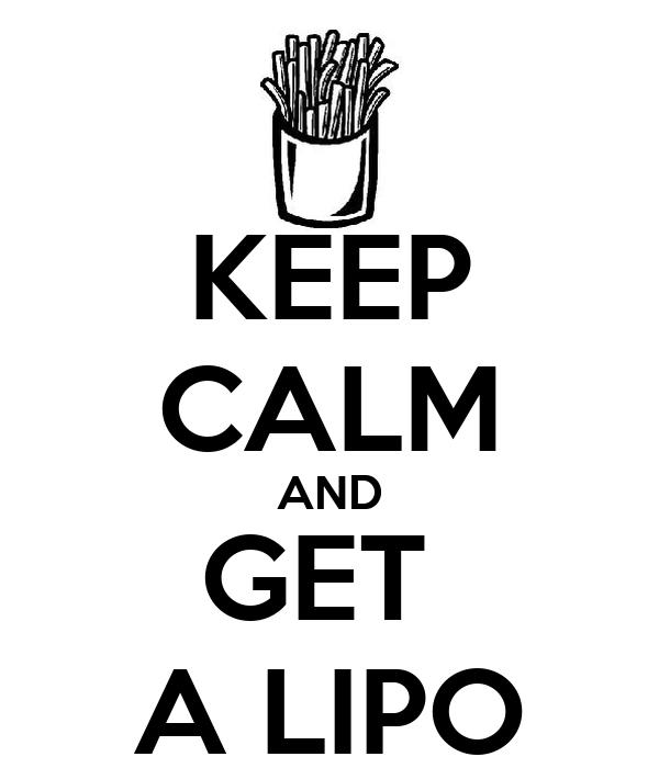 KEEP CALM AND GET  A LIPO