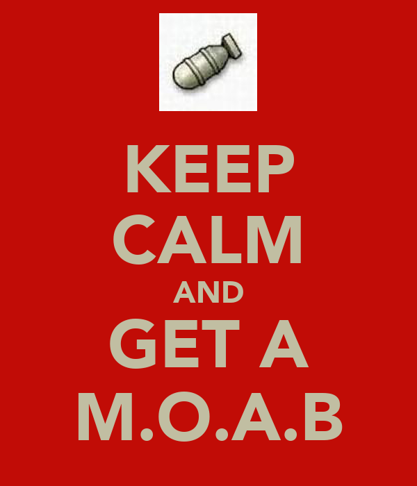 KEEP CALM AND GET A M.O.A.B