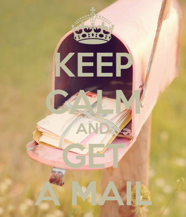 KEEP CALM AND GET A MAIL