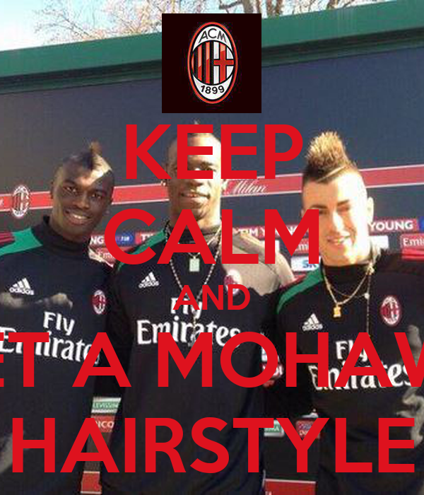 KEEP CALM AND GET A MOHAWK HAIRSTYLE