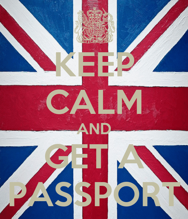 KEEP CALM AND GET A PASSPORT