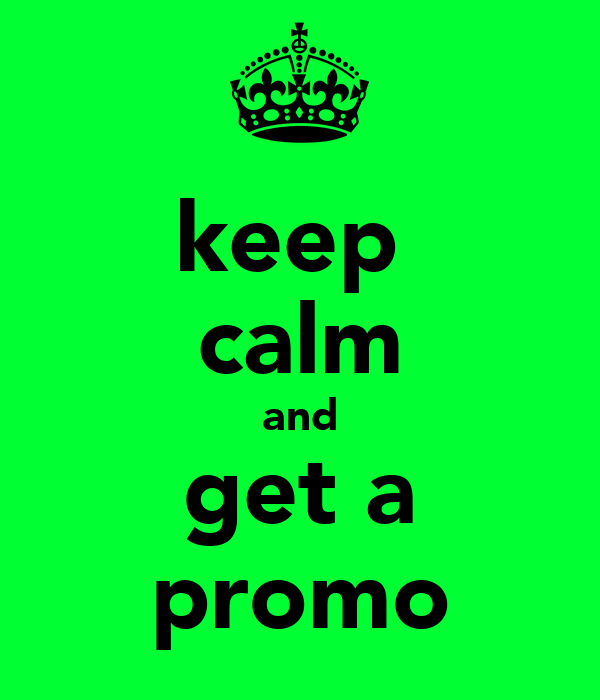 keep  calm and get a promo