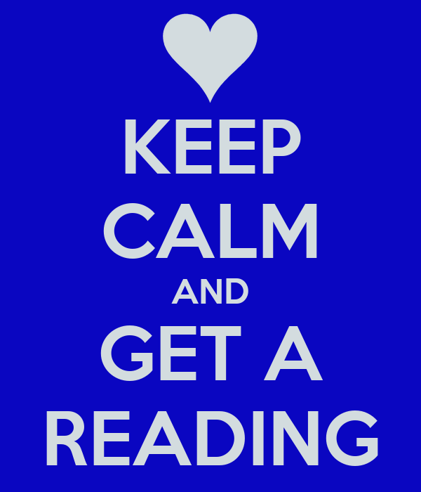 KEEP CALM AND GET A READING